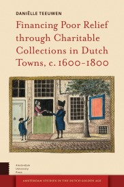 Financing Poor Relief trough Charitable Collections in Dutch Towns, c. 1600-1800